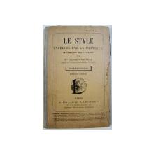LE STYLE ENSEIGNE PAR LA PRATIQUE  - METHODE NOUVELLE par CLARISSE JURANVILLE  -   COURS SUPERIEUR  , LIVRE DE L ' ELEVE , EDITIE INTERBELICA