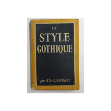 LE STYLE GOTHIQUE par ELIE LAMBERT , 1946