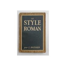 LE STYLE ROMAN par L. BREHER , 1941