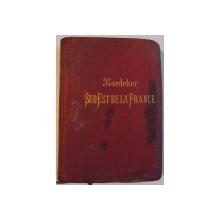 LE SUD-EST DE LA FRANCE DU JURA A LA MEDITERRANEE , MANUEL DU VOYAGEUR , 1901