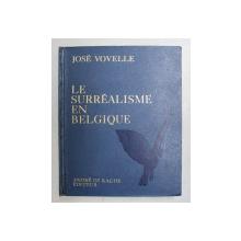 LE SURREALISME EN BELGIQUE par JOSE VOVELLE , 1972