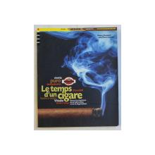 LE TEMPS D ' UN CIGARE par JEAN - PIERRE SACCANI etr THIERRY DUSSARD , 2000
