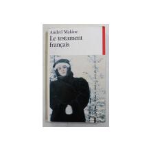 LE TESTAMENT FRANCAIS par ANDREI MAKINE , 1997