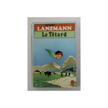 LE TETARD par JACQUES LANZMANN , 1976