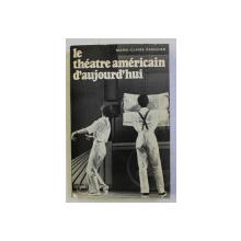 LE THEATRE AMERICAIN D ; AUJOURD ' HUI par MARIE - CLAIRE PASQUIER , 1978