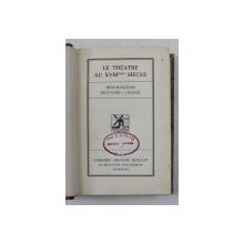 LE THEATRE AU XVIII eme SIECLE - BEAUMARCHAIS , REGNARD , LESAGE , 1928