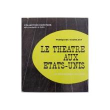 LE THEATRE AUX ETATS  - UNIS par FRANCOISE KOURILSKY , 1967