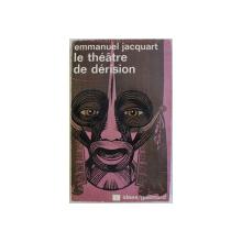 LE THEATRE DE DERISION par EMMANUEL JACQUART , 1974