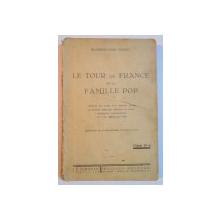 LE TOUR DE FRANCE DE LA FAMILLE POP , MANUAL DE CLS. a - IV - a PENTRU LICEE SI SCOLILE SIMILARE de BLANCHE MARIE BERNEY