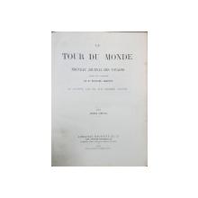 LE TOUR DU MONDE, NOUVEAU JOURNAL DES VOYAGES par M. EDOUARD CHARTON - PARIS, 1875