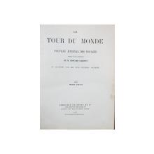 LE TOUR DU MONDE, NOUVEAU JOURNAL DES VOYAGES par M. EDOUARD CHARTON - PARIS, 1876