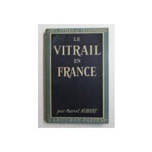 LE VITRAIL EN FRANCE par MARCEL AUBERT , 1946