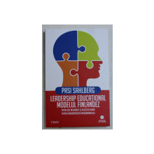LEADERSHIP EDUCATIONAL  - MODELUL FINLANDEZ de PASI SAHLBERG , 2019