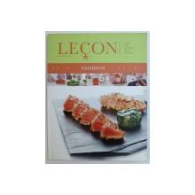 LECON DE CUISINE - TOUS LES SECRETS DE LA CUISINE - SAUMON par BENOIT WITZ , 2007