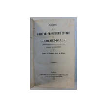 LECONS SUR LE CODE DE PROCEDURE CIVILE par G.COLMET - DAAGE , 1852