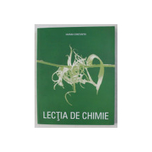 LECTIA DE CHIMIE de MARIAN CONSTANTIN , 2015