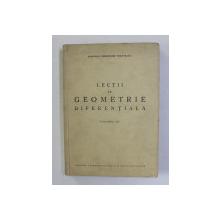 LECTII DE GEOMETRIE DIFERENTIALA , VOLUMUL III de GHEORGHE VRANCEANU , 1960