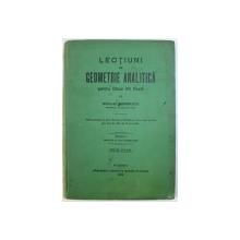 LECTIUNI DE GEOMETRIE ANALITICA PENTRU CLASA VIII REALA de NICULAE ABRAMESCU , 1912