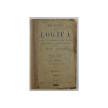 LECTIUNI DE LOGICA INSOTITE DE NUMEROASE APLICATII PRACTICE PENTRU CURSUL SECUNDAR de AL . VALERIU , EDITIA I , 1905