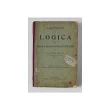 LECTIUNI DE LOGICA PENTRU CLASA A VII -A A SCOALELOR SECUNDARE DE BAIETI SI FETE de AL. VALERIU , 1916 , EXEMPLAR SEMNAT *
