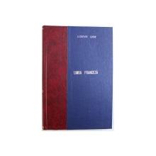 LECTIUNI ELEMENTARE DE LIMBA FRANCEZA  PENTRU INCEPATORI ( CLASELE PRIMARE PARTICULARE ) , prelucrate de LUDOVIC LEIST , EDITIE DE INCEPUT DE SECOL XX