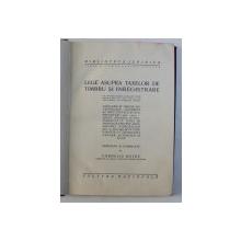 LEGE ASUPRA TAXELOR DE TIMBRU SI INREGISTRARE de CORNELIU BOTEZ , 1925