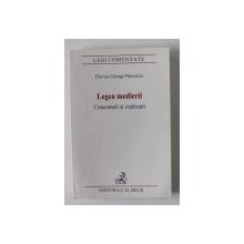 LEGEA MEDIERII - COMENTARII SI EXPLICATII de FLAVIUS GEORGE PANCESCU , 2008