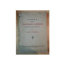 LEGEA PENTRU CONTROLUL AVERILOR comentata si adnotata de STEFAN FLORESCU , 1937 , CONTINE DEDICATIA AUTORULUI