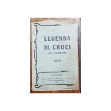 LEGENDA SF. CRUCI (CU 6 ILUSTRATIUNI) traducere de TEOFIL A. NITEANU - BUCURESTI, 1921
