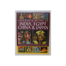 LEGENDS and MYTHS OF INDIA , EGYPT , CHINA and JAPAN  - by RACHEL STORM , 2011