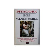 LEGILE MORALE SI POLITICE de PITAGORA