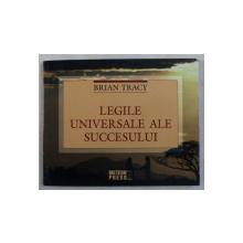 LEGILE UNIVERSALE ALE SUCCESULUI de BRIAN TRACY , 2008