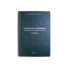 LEGISLATIA ECONOMICA  - CULEGERE DE ACTE NORMATIVE UZUALE , VOLUMUL I de IOAN HATMANU ..GEORGE DORNESCU , 1985