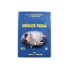 LEGISLATIE FISCALA de N. GRIGORIE  - LACRITA si TRAIAN IANA , 2013