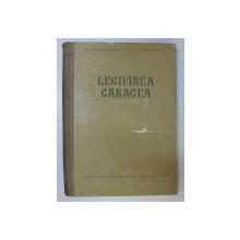 LEGIUIREA CARAGEA-EDITIE CRITICA-1955