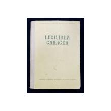 LEGIUIREA CARAGEA, EDITIE CRITICA - BUCURESTI, 1955 *DEDICATIE