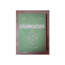 LEGUMICULTURA de H. BUTNARIU , T. PANAIT , GH. DINA , Bucuresti 1979