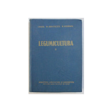 LEGUMICULTURA , VOLUMUL II  de I. MAIER ...M . BULBOACA , 1958