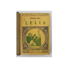 LELIA / VALENTINA / ULTIMA DRAGOSTE / INDIANA de GEORGE SAND , COLEGAT DE PATRU VOLUME , EDITIE INTERBELICA