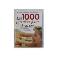 LES 1000 PREMIERS JOURS DE LA VIE  - DE LA NAISSANCE A LA MATERNELLE par MICHEL MASSONNAUD et THIERRY JOLY , 1988