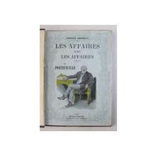 LES AFFAIRES SONT LES AFFAIRES / LE PORTEFEUILLE par OCTAVE MIRABEAU , THEATRE COMPLET , illustrations d 'apres les dessins de RENEFER , 1911
