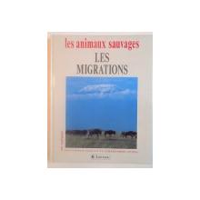 LES ANIMAUX SAUVAGES, LES MIGRATIONS de LAURE FLAVIGNY, CATHERINE NICOLLE, 1993