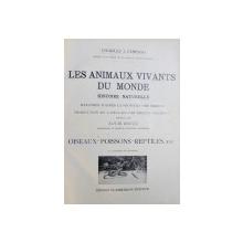 LES ANIMAUX VIVANTS  DU MONDE  - HISTOIRE NATURELLE  - OISEAUX - POISSONS  - REPTILES , ETC , par CHARLES  J. CORNISH , EDITIE INTERBELICA