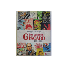 LES ANNEES GISCARD 1974-1981 par PHILIPPE BENASSAYA , 2011