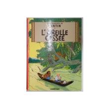LES AVENTURES DE TINTIN , L'OREILLE CASSEE , 1984