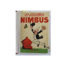 LES AVENTURES DU PROFESSEUR NIMBUS par ANDRE DAIX  , COLEGAT DE TREI CARTI , 1936 , BENZI DESENATE