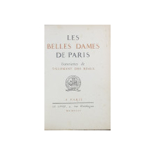 LES BELLES DAMES DE PARIS historiettes de TALLEMANT DES REAUX - PARIS, 1924