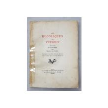LES BUCOLIQUES DE VIRGILE , traduites en alexandrins par MAURICE DE COPPET , ornements de VIOLETTE DE COPPET , graves sur bois par S. BAUDIER , 1930 , EXEMPLAR NUMEROTAT 2 a  din  215 PE HARTIE JAPON * , COTORUL INTARIT CU SCOTCH , COPERTA  CU HALOURI DE