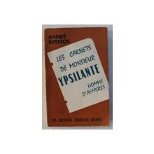 LES CARNETS DE MONSIEUR YPSILANTE HOMME D ' AFFAIRES par ANDRE KEDROS , 1955