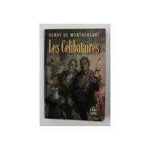 LES CELIBATAIRES par HENRY DE MONTHERLANT , 1965